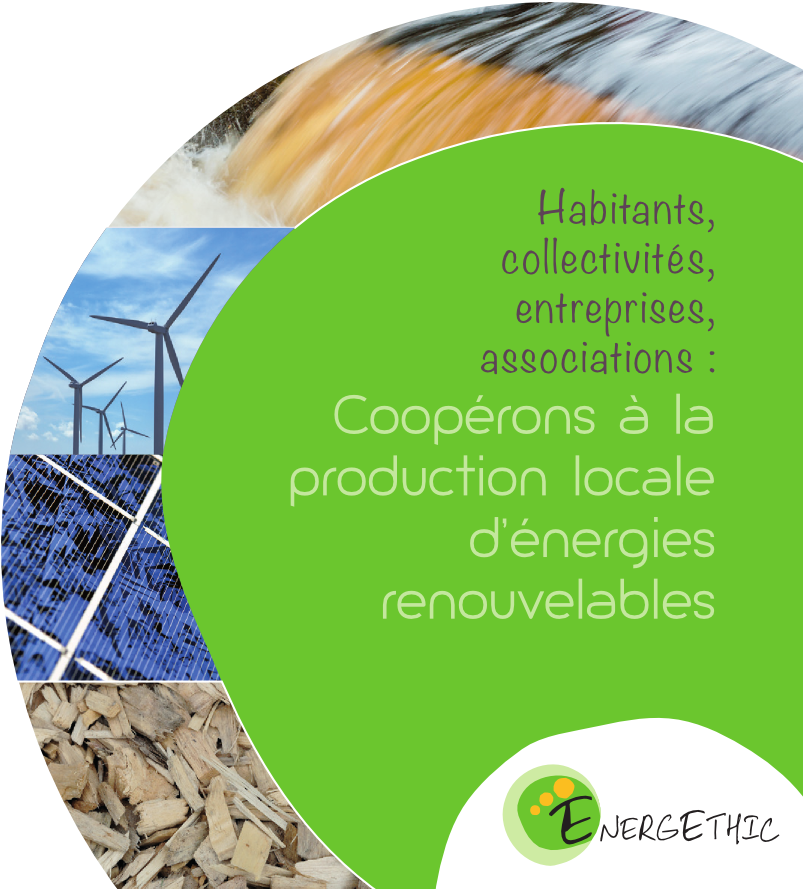 Habitants, collectivités, entreprises, associations : Coopérons à la production locale d'énergies renouvelables